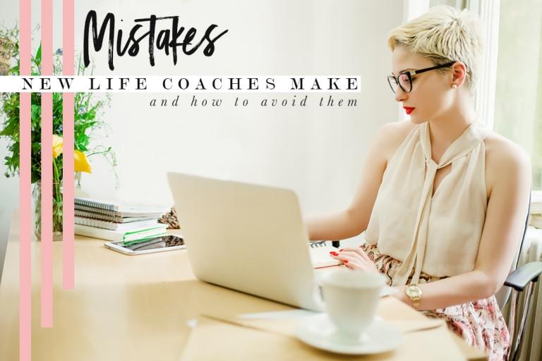 6 Mistakes new life coaches make